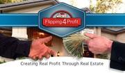 Flipping 4 Profit: Creating Real Profit through Real Estate