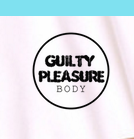 Guilty Pleasure Body